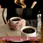 la importancia de un ritual