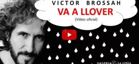 VA A LLOVER / Víctor Brossah (VIDEO OFICIAL)